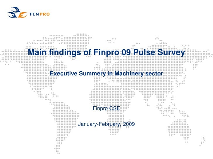 Main findings of Finpro 09 Pulse Survey       Executive Summery in Machinery sector                        Finpro CSE     ...