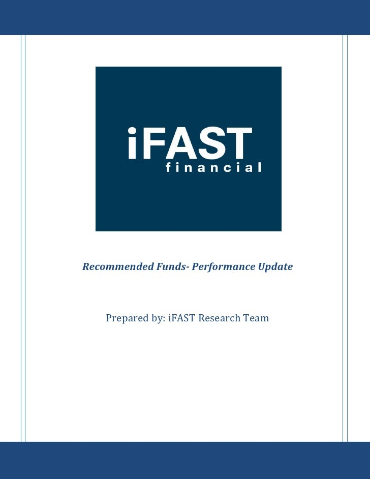 Recommended Funds- Performance Update    Prepared by: iFAST Research Team