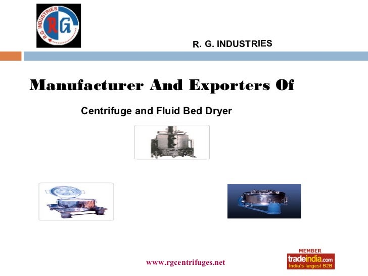 R. G. INDUSTRIESManufacturer And Exporters Of     Centrifuge and Fluid Bed Dryer                      roto1234            ...