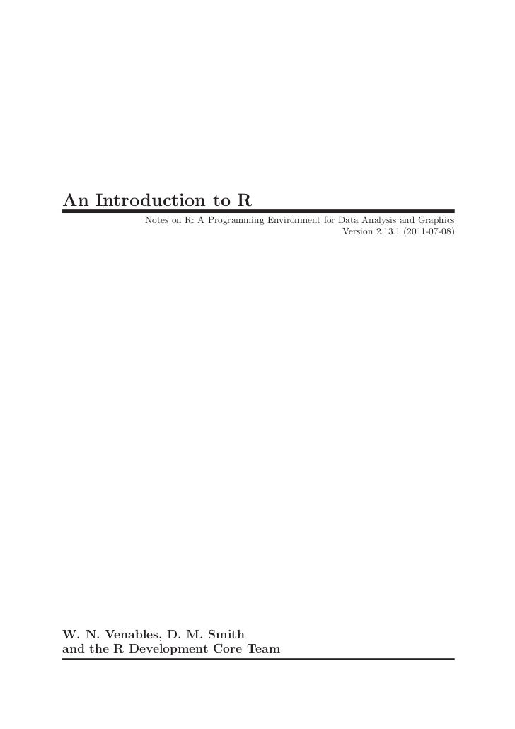 An Introduction to R           Notes on R: A Programming Environment for Data Analysis and Graphics                       ...