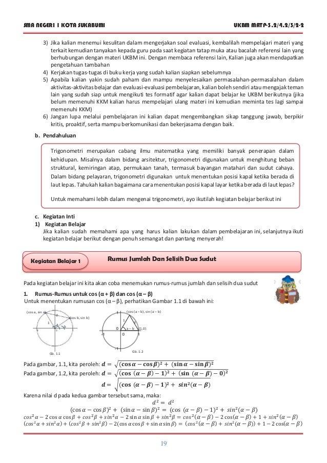 SMA NEGERI 1 KOTA SUKABUMI UKBM MATP-3.2/4.2/3/2-2 19 Trigonometri merupakan cabang ilmu matematika yang memiliki banyak p...