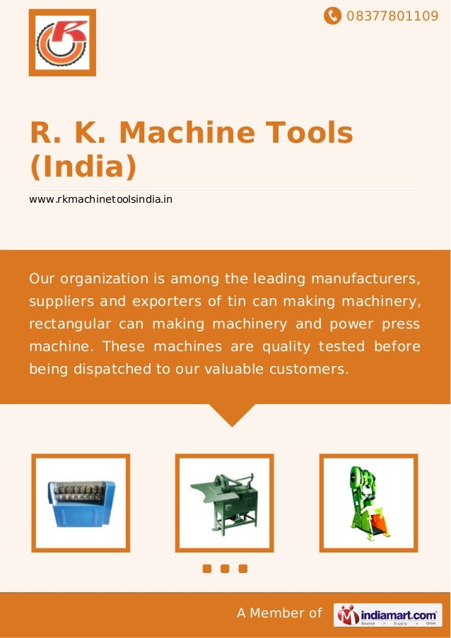 08377801109 A Member of R. K. Machine Tools (India) www.rkmachinetoolsindia.in Our organization is among the leading manuf...
