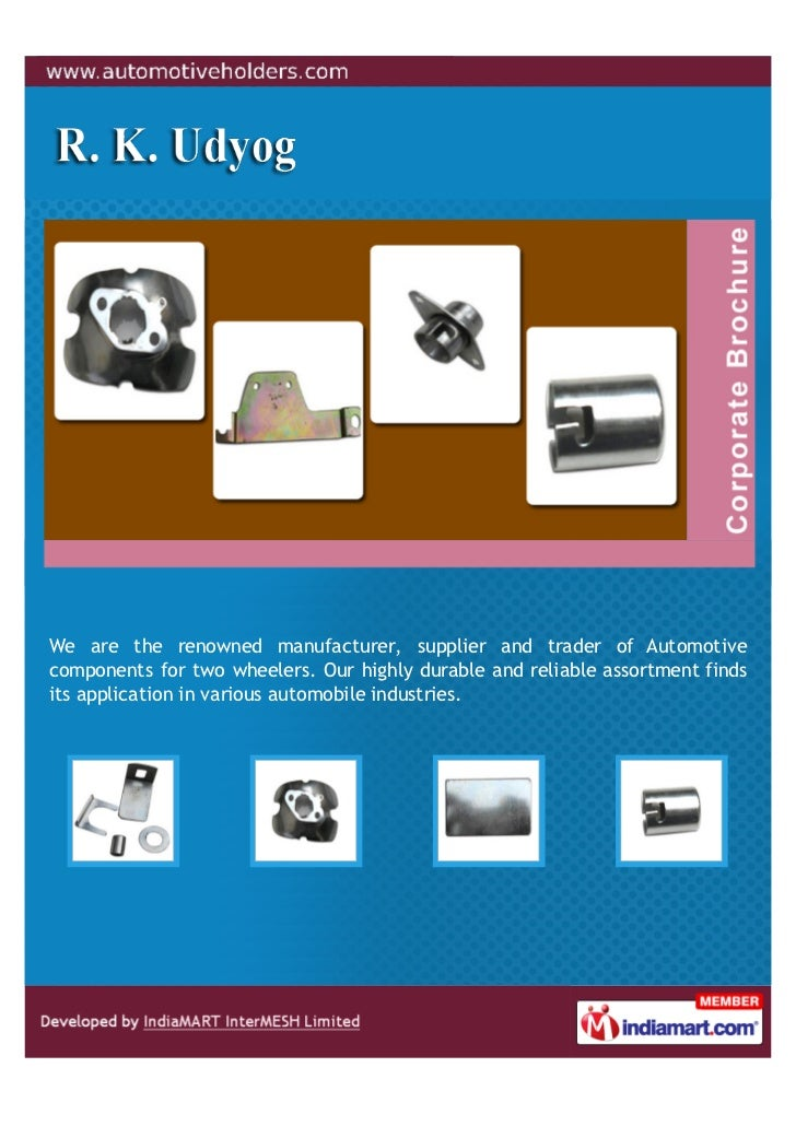 We are the renowned manufacturer, supplier and trader of Automotivecomponents for two wheelers. Our highly durable and rel...