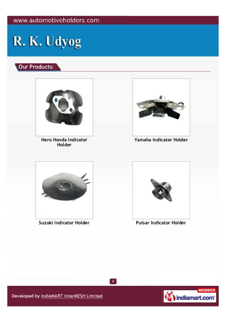 Our Products:        Hero Honda Indicator     Yamaha Indicator Holder              Holder       Suzuki Indicator Holder   ...