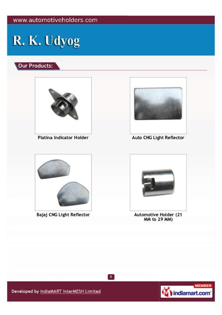 Our Products:       Platina Indicator Holder   Auto CNG Light Reflector      Bajaj CNG Light Reflector   Automotive Holder...