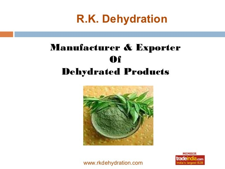 R.K. DehydrationManufacturer & Exporter          Of Dehydrated Products            roto1234     www.rkdehydration.com
