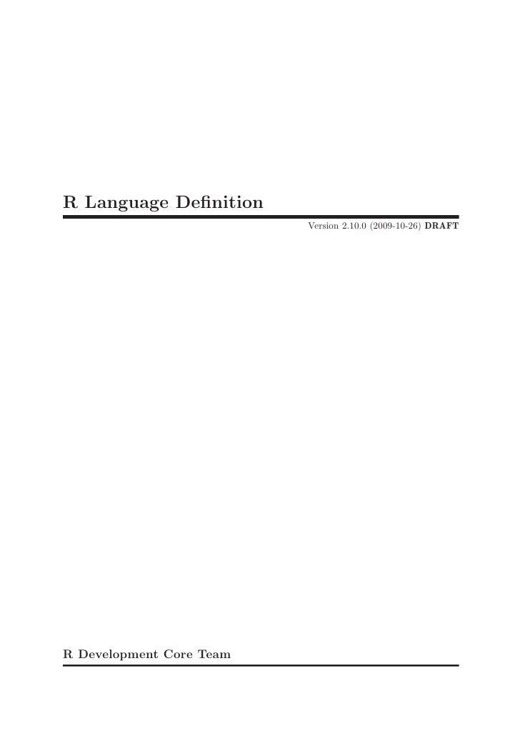 R Language Definition                           Version 2.10.0 (2009-10-26) DRAFT     R Development Core Team