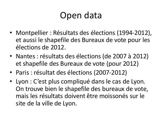 Open data • Montpellier : Résultats des élections (1994-2012), et aussi le shapefile des Bureaux de vote pour les élection...