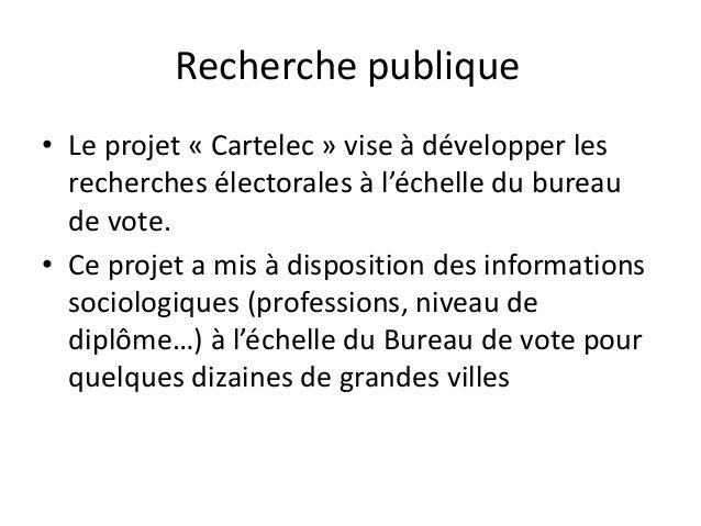 Recherche publique • Le projet « Cartelec » vise à développer les recherches électorales à l'échelle du bureau de vote. • ...