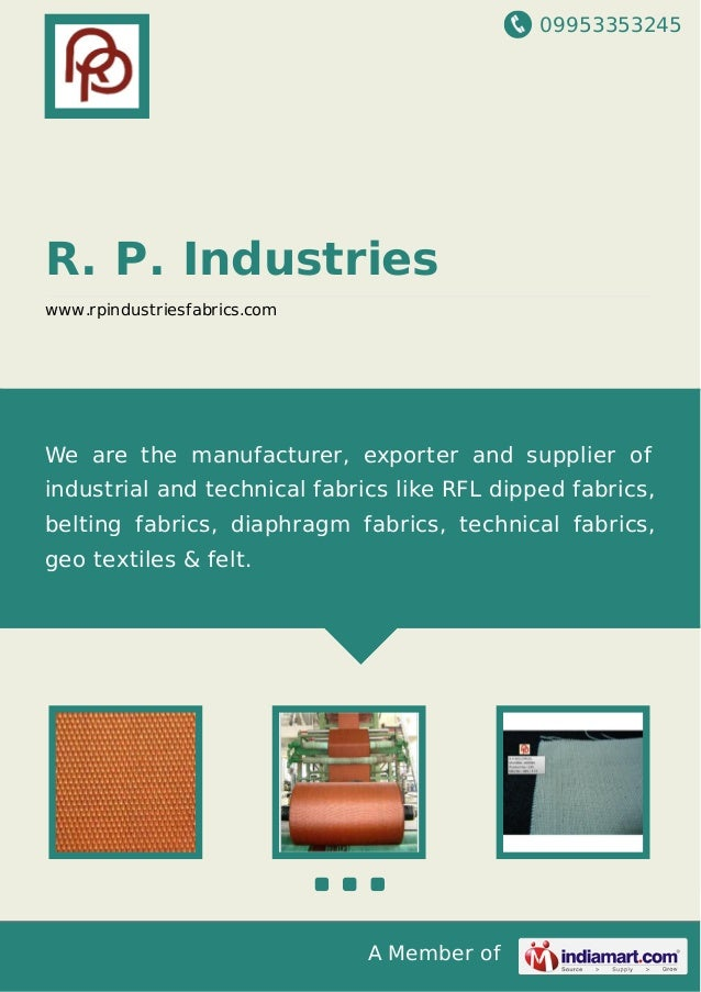 09953353245 A Member of R. P. Industries www.rpindustriesfabrics.com We are the manufacturer, exporter and supplier of ind...