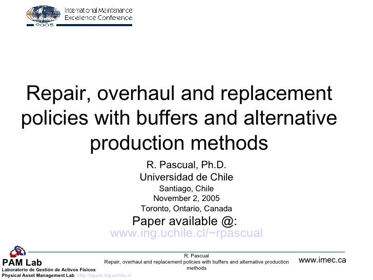 Repair, overhaul and replacement policies with buffers and alternative production methods R. Pascual, Ph.D. Universidad de...