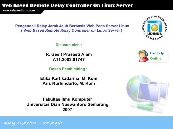 Fakultas Ilmu Komputer Universitas Dian Nuswantoro Semarang 2007 Disusun oleh : R. Gesit Prasasti Alam A11.2003.01747 Dose...