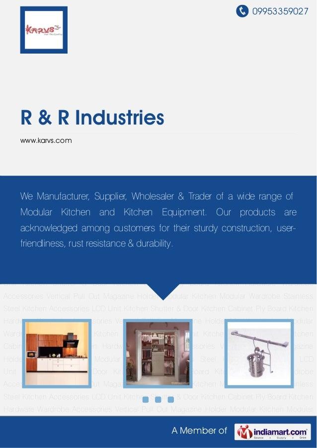 09953359027A Member ofR & R Industrieswww.karvs.comModular Kitchen Modular Wardrobe Stainless Steel Kitchen Accessories LC...