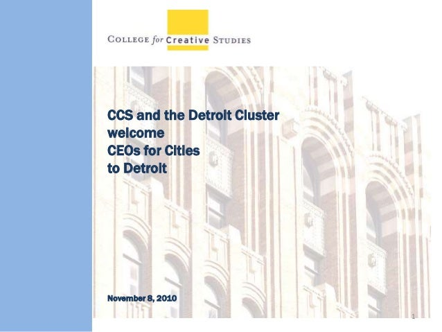 CCS and the Detroit Cluster welcome CEOs for Cities to Detroit 1 November 8, 2010