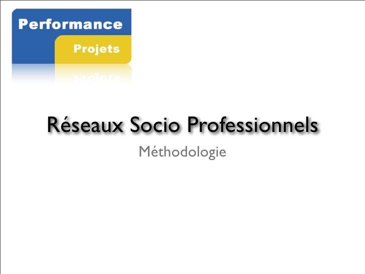 Réseaux Socio Professionnels          Méthodologie