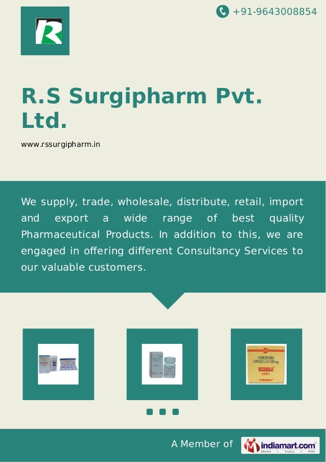 +91-9643008854 A Member of R.S Surgipharm Pvt. Ltd. www.rssurgipharm.in We supply, trade, wholesale, distribute, retail, i...
