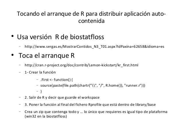 Tocando el arranque de R para distribuir aplicación auto-                          contenida    Usa versión R de biostatf...