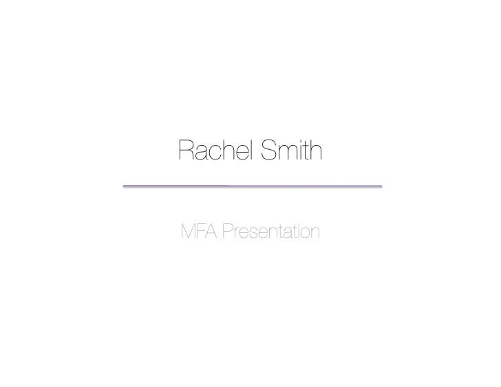 Rachel Smith!  MFA Presentation