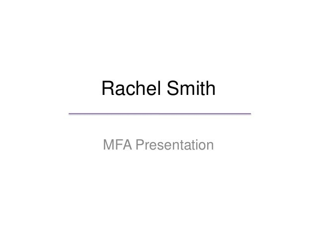 Rachel Smith MFA Presentation