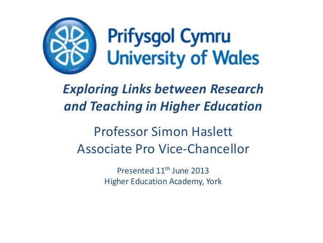 Exploring Links between Research and Teaching in Higher Education Professor Simon Haslett Associate Pro Vice-Chancellor Pr...