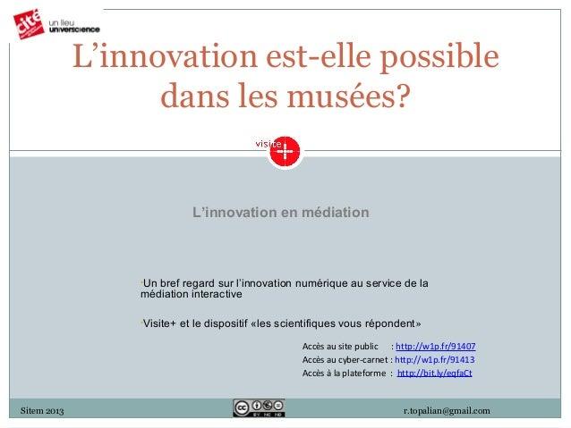 L'innovation est-elle possible                   dans les musées?                              L'innovation en médiation  ...
