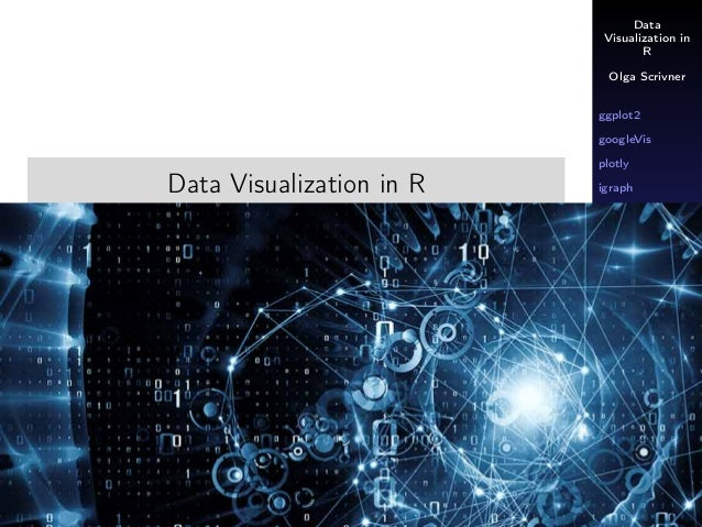 R visualization: ggplot2, googlevis, plotly, igraph Overview