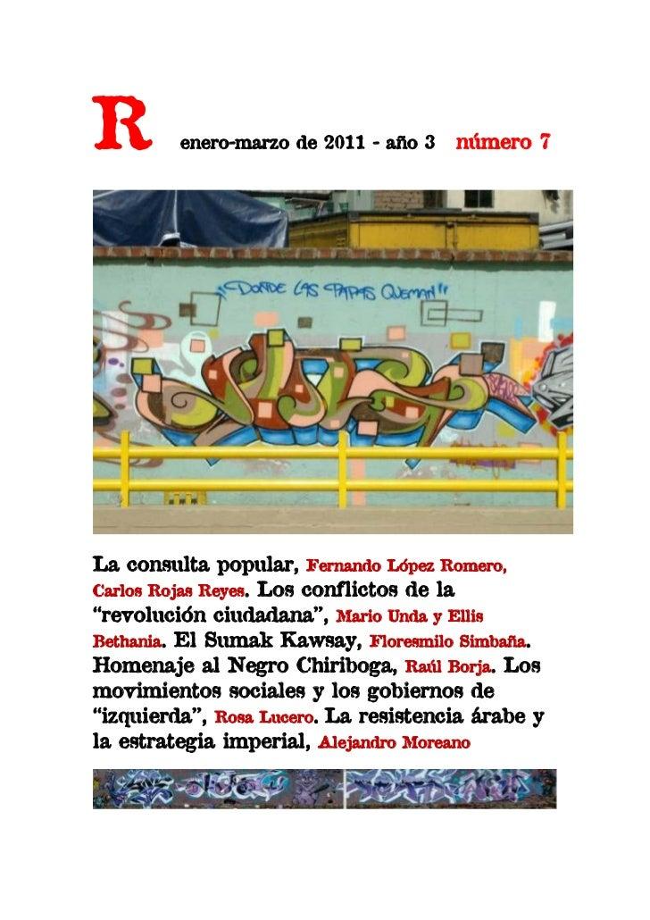 R        enero-marzo de 2011 - año 3   número 7La consulta popular, Fernando López Romero,Carlos Rojas Reyes. Los conflict...