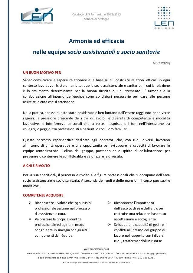 Catalogo LEN Formazione 2012/2013 Scheda di dettaglio www.lenformazione.it Sede e aule corsi: Via Golfo dei Poeti 1/A - 43...