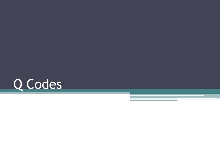 Q Codes