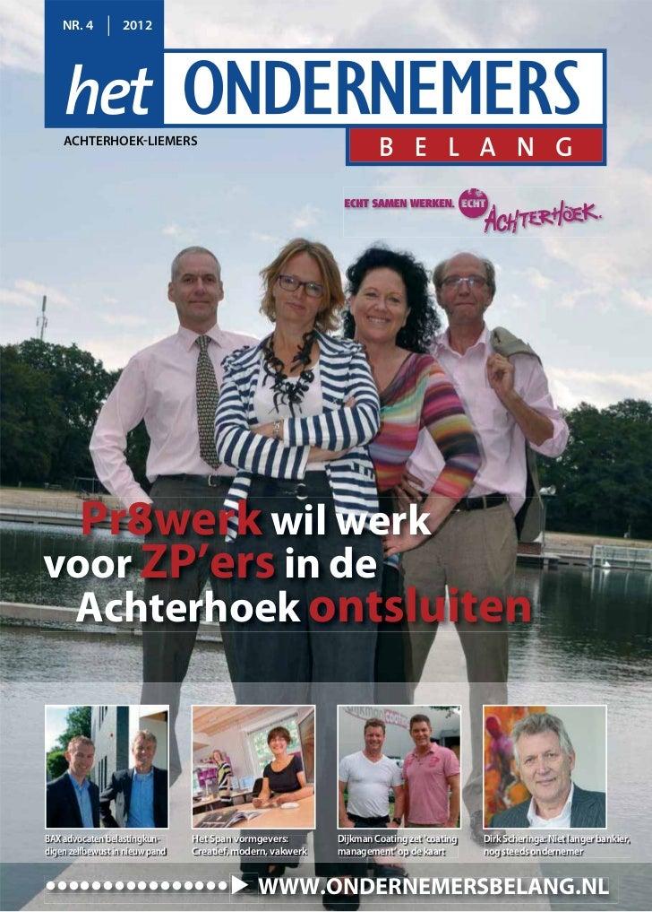 NR. 4          2012    ACHTERHOEK-LIEMERS  Pr8werk wil werkvoor ZP'ers in de Achterhoek ontsluitenBAX advocaten belastingk...