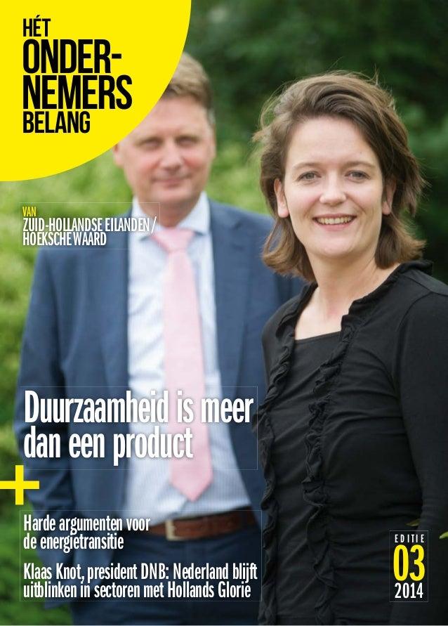 VAN ZUID-HOLLANDSEEILANDEN/ HOEKSCHEWAARD Hardeargumentenvoor deenergietransitie KlaasKnot,presidentDNB:Nederlandblijft ui...