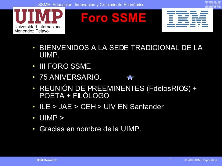 <ul><ul><li>BIENVENIDOS A LA SEDE TRADICIONAL DE LA UIMP. </li></ul></ul><ul><ul><li>III FORO SSME </li></ul></ul><ul><ul>...