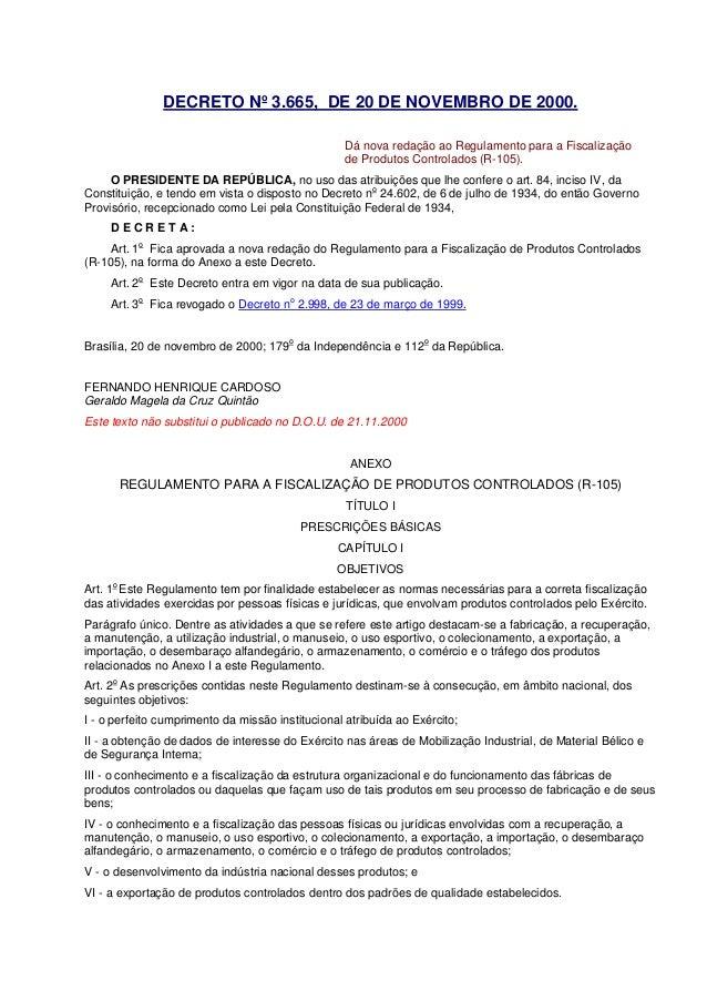 DECRETO Nº 3.665, DE 20 DE NOVEMBRO DE 2000. Dá nova redação ao Regulamento para a Fiscalização de Produtos Controlados (R...
