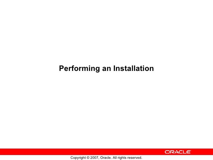 Performing an Installation