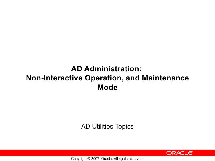 AD Administration:  Non-Interactive Operation, and Maintenance Mode AD Utilities Topics