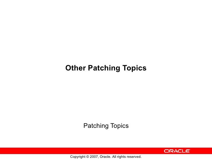 Other Patching Topics Patching Topics