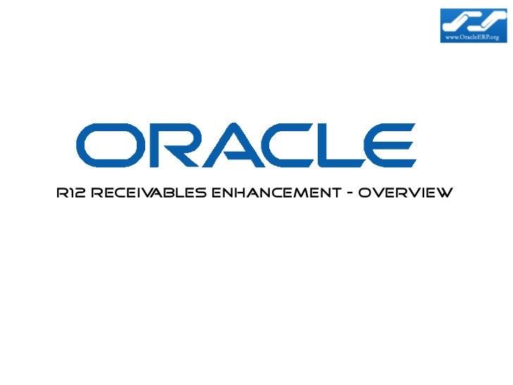 R12 Receivables Enhancement - Overview