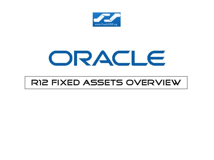 R12 Fixed Assets Overview