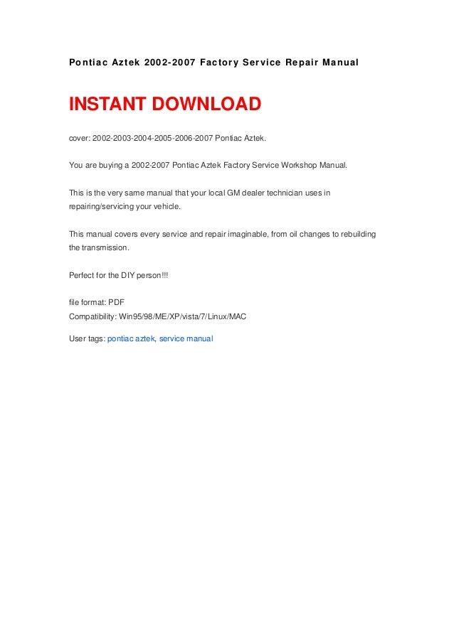 pontiac aztek 2002 2007 factory service repair manual rh slideshare net 2003 pontiac aztek manual pontiac aztek repair manual pdf
