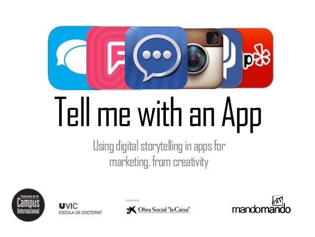 TellmewithanApp Usingdigitalstorytellinginappsfor marketing,fromcreativity