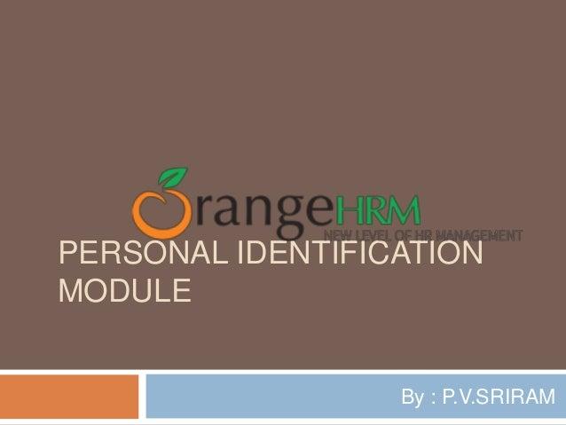 PERSONAL IDENTIFICATION MODULE By : P.V.SRIRAM