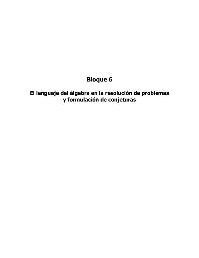 Bloque 6El lenguaje del álgebra en la resolución de problemas             y formulación de conjeturas