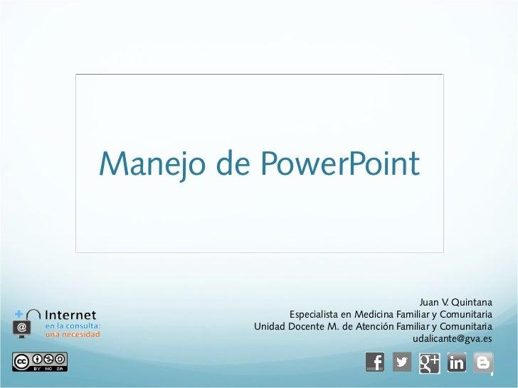 Manejo de PowerPoint                                              Juan V Quintana                                         ...