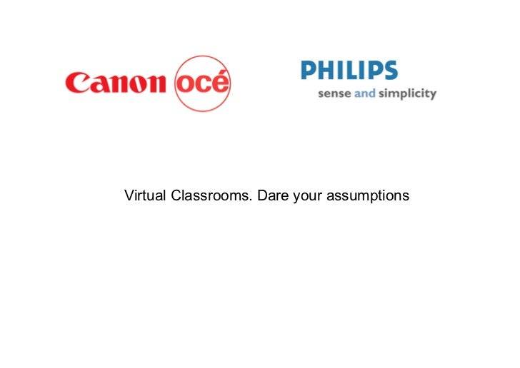 Virtual Classrooms. Dare your assumptions