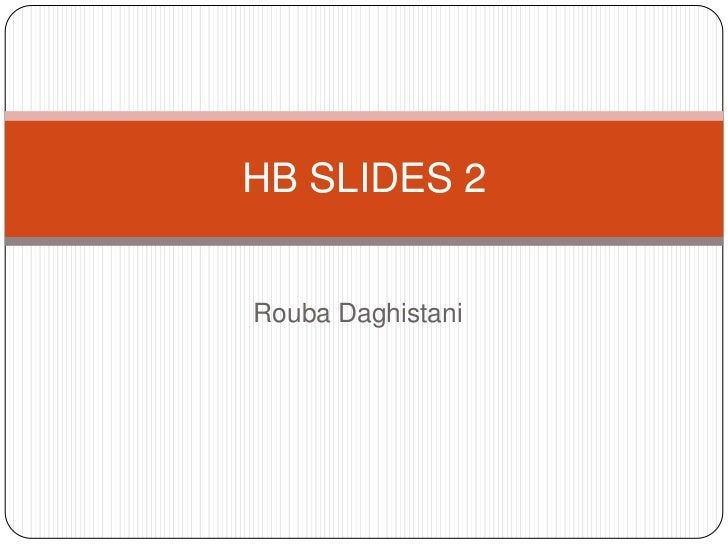 Rouba Daghistani<br />HB SLIDES 2<br />