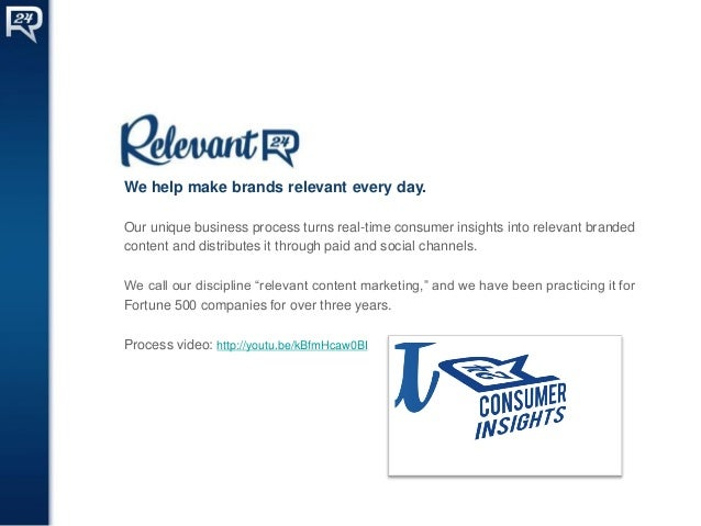 We help make brands relevant every day. Our unique business process turns real-time consumer insights into relevant brande...