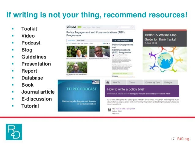 If writing is not your thing, recommend resources! 17   R4D.org  Toolkit  Video  Podcast  Blog  Guidelines  Presenta...