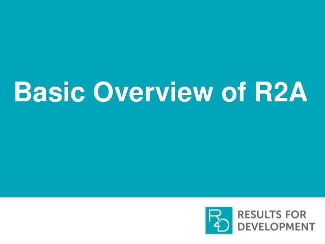 Basic Overview of R2A