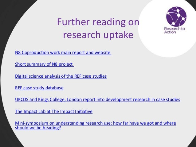 Further reading on research uptake N8 Coproduction work main report and website Short summary of N8 project Digital scienc...