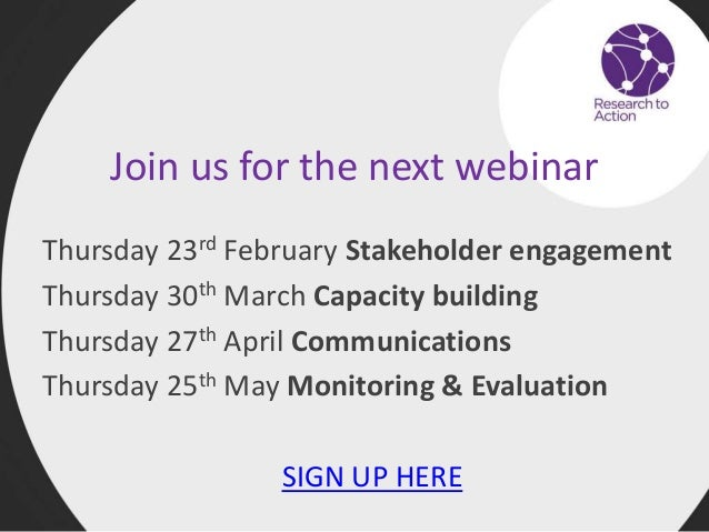 Join us for the next webinar Thursday 23rd February Stakeholder engagement Thursday 30th March Capacity building Thursday ...